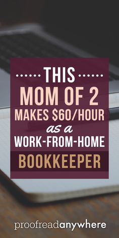 Calling all moms and freelancers! How does making over $60/hour sound? Become a work-from-home bookkeeper and this could be your story! via @prfrdanywhr
