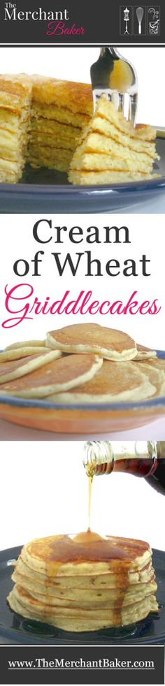Cream of Wheat Griddlecakes! It's the secret ingredient that takes these pancakes from good to great! A diner favorite!