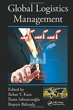 COMING SOON - Availability: http://130.157.138.11/record=  Global Logistics Management: edited by Bahar Y. Kara, Ihsan Sabuncuoglu, Bopaya Bidanda