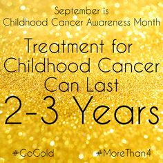 Compare this to the average treatment length of months for adult cancers. --------------------- September is Childhood Cancer Awareness Month. I am posting a fact per day this month to help raise awareness. Please join me and to show your support. Childhood Cancer Quotes, Childhood Cancer Awareness Month, Leukemia Awareness, Brain Cancer Awareness, Acute Lymphoblastic Leukemia, Cancer Facts, Cancer Support, 5 Years