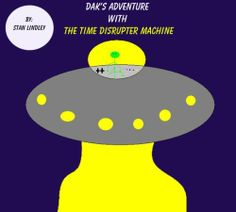 Dak's Adventure with the Time Machine (Children's Chapter Book): Great Book for 1st-6th Graders by Stan Lindley. $1.97. 8 pages