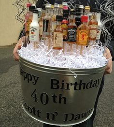 Alcohol bucket we made for a 40th birthday party