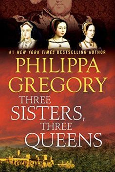12 historical fiction books worth a read, including Three Sisters, Three Queens by Philippa Gregory.