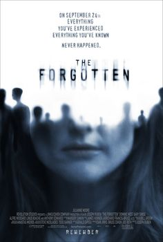 The Forgotten A great movie, often overlooked apparently.