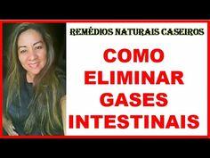 Como Eliminar Gases Intestinais Com Remédios Naturais Caseiros