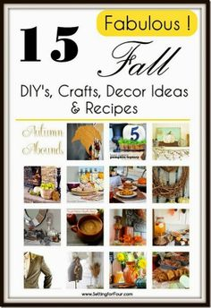 15 Fabulous Fall DIY's, Crafts, Decor Ideas and Recipes from Setting for Four
