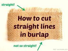 How to cut burlap in straight lines - Deja Vue Designs