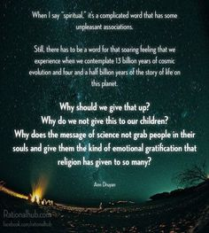 nice by Ann Druyan... Best Quotes - Atheism Check more at http://bestquotes.name/pin/75743/