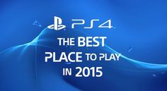 The 44 PS4 Exclusives That Are Still To Come in 2015