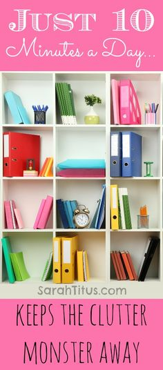 2 Organizational Tips That Will Change Your Clutter Forever! 10 mins a day keeps the clutter monster away