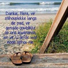 Dankie Here vir U liefde wat nooit ophou nie. I Love You God, Hope In God, Christian Messages, Christian Quotes, Uplifting Quotes, Inspirational Quotes, Family Qoutes, Bible Emergency Numbers, Bible Verses About Faith