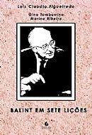 FIGUEIREDO, Luís Claudio Mendonça; TAMBURRINO, Gina; RIBEIRO, Marina . Balint em sete lições . São Paulo: Escuta, 2012. 176 p.