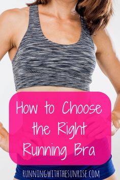 How to Choose the Right Running Bra. Tips for making sure you get a running bra with the right fit and the right amount of support.
