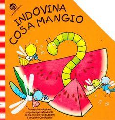 Indovina cosa mangio di Chiara Bordoni, http://www.amazon.it/dp/8875482071/ref=cm_sw_r_pi_dp_UrJMrb0ZG3MCV