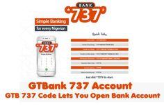 GTBank 737 Account - GTB 737 Code Lets You Open Bank Account - TecNg