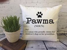 funny dog grandma throw pillow/ pawma definition/ nana gift / funny mothers day gift/ humorous gift for mom/ grandma gift/ dog lover gift - Funny Dog Quotes - Dog Mom Gifts, Grandma Gifts, Dog Lover Gifts, Gifts For Mom, Dog Lovers, Dog Mothers Day, Funny Mothers Day Gifts, Mother Day Gifts, Dog Quotes Funny