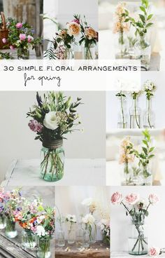 Use vintage mason jars, bottles, and baskets and inexpensive grocery store flowers for simple floral arrangements | 30 Simple Floral Arrangements