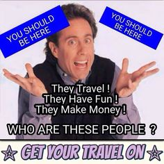 Yada Yada Yada.... DREAMTRIPS are the best. Find out what's behind the blue signs. WorldVentures #1 travel club in the world. www.vacationsooner.com and see what you don't know. www.donklos.worldventures.biz www.lifestylentrepreneur.live