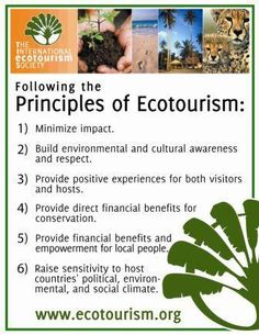 6 Principles of Eco-tourism.  I love the idea of providing financial benefits for the locals.  That means supporting local shops and restaurants.