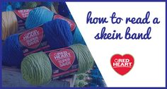 Learn how to read a skein band, including washing instructions, gauge information, and more.