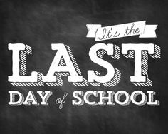 FREE last day of school printable    Designs by Nicolina