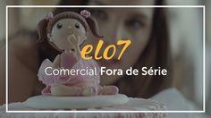 Elo7 - Comercial Fora de Série