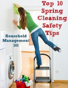 Top 10 spring cleaning safety tips {on Household Management 101} #SpringCleaning #CleaningTips #Cleaning