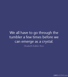 Quote by Dr. Elisabeth Kübler Ross - See more at: Elisabeth Kübler Ross Foundation www.EKRFoundation.org