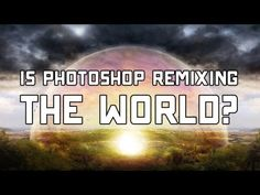 *Is Photoshop Remixing the World? | Off Book | PBS - http://www.youtube.com/watch?v=egnB3teYiPQ