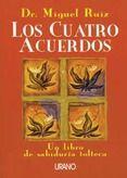 LOS CUATRO ACUERDOS: UN LIBRO DE SABIDURIA TOLTECA - MIGUEL RUIZ,  5/15