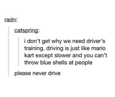Considering I just had my first drivers ed lesson today, I found this pretty funny...