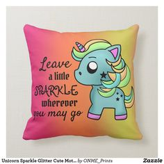 Shop Unicorn Sparkle Glitter Cute Motivation Horse Throw Pillow created by ONME_Prints. Glam And Glitter, Sparkles Glitter, Unicorn Pillow, Little Designs, Perfect Pillow, Custom Pillows, Your Design, Kawaii, Horses