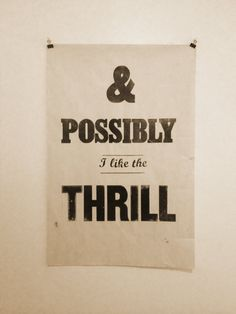 Shouldn't life be a thrill?  Love this poster!