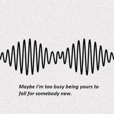Do I wanna know?- Arctic Monkeys