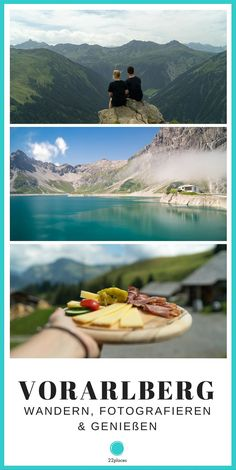4 excursion destinations in the Alpine region of Vorarlberg: hiking, photography and enjoyment - 4 excursion destinations in the Alpine region of Vorarlberg, Austria. Our best Vorarlberg tips for - Work Travel, Us Travel, Places To Travel, Places To Visit, Hiking Photography, Reisen In Europa, Need A Vacation, Europe Destinations, Weekend Trips