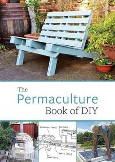 Permaculture is a low cost, environmental and creative approach to living. The Permaculture Book of DIY presents over 20 practical projects that show you how to cleverly recycle materials into useful