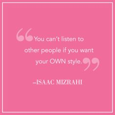 pink,Isaac Mizrahi quote