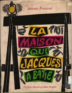 The House That Jack Built A picture book in two languages Illustrated by Antonio Frasconi (woodcuts) Harcourt Brace and World, 1958 32 Pp. Hardcover In French and English with whimsical woodcuts. Ex-library in good condition with usual markings and a covered dust jacket. Inventory # 70646