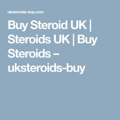 Buy Steroid UK | Steroids UK | Buy Steroids – uksteroids-buy