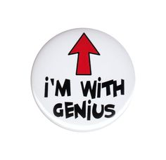 I m With Genius Pinback Button Badge Pin Funny Humorous Geek Nerd Comedy Slogan