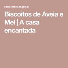 Biscoitos de Aveia e Mel | A casa encantada