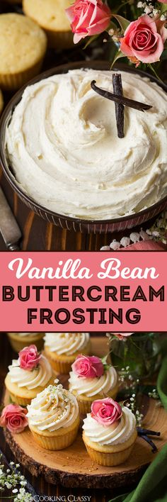 Vanilla Bean Cupcakes with Vanilla Bean Buttercream Frosting - Cooking Classy (Homemade Cake Frosting) Icing Recipe, Frosting Recipes, Buttercream Frosting, Cupcake Recipes, Baking Recipes, Cupcake Cakes, Dessert Recipes, Cup Cakes, Just Desserts
