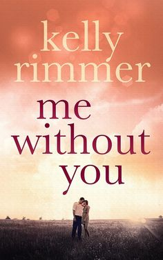 Books about Heartbreak: Me Without You by Kelly Rimmer