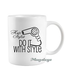 Hair Stylist gift Coffee Mug Do It With Style funny by Mugsleys, $10.50