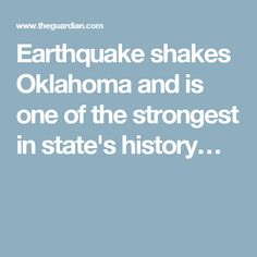 Earthquake shakes Oklahoma and is one of the strongest in state's history…