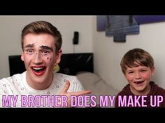 I cant afford a make up artist so I've got my brother to do it!