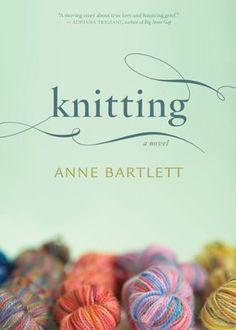 Knitting by Anne Bartlett - Book Discussion: Needles & Novels, Knitting Club, Knitting Books, Reading Lists, Book Lists, Reading Nooks, Books To Read, My Books, First Novel, Book Nerd