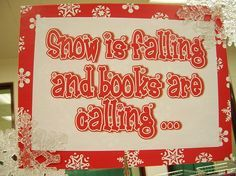 winter library display or bulletin board - snow is falling and books are calling Reading Bulletin Boards, Winter Bulletin Boards, Bulletin Board Display, School Bulletin Boards, School Library Displays, Middle School Libraries, Elementary Library, Library Lessons, Library Ideas