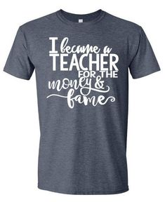 I Became A Teacher For The Money and Fame Teacher by MissyLuLus