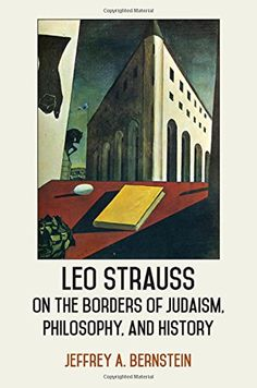 Leo Strauss on the Borders of Judaism, Philosophy, and History (SUNY ...